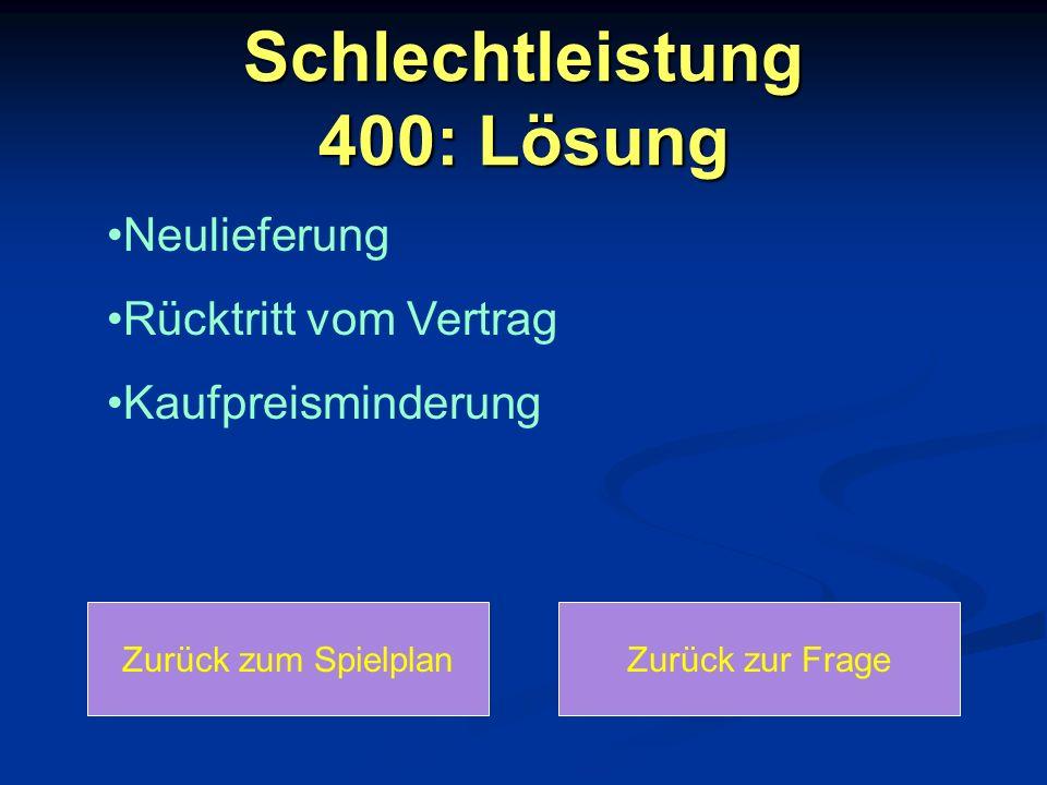 Schlechtleistung 400: Lösung