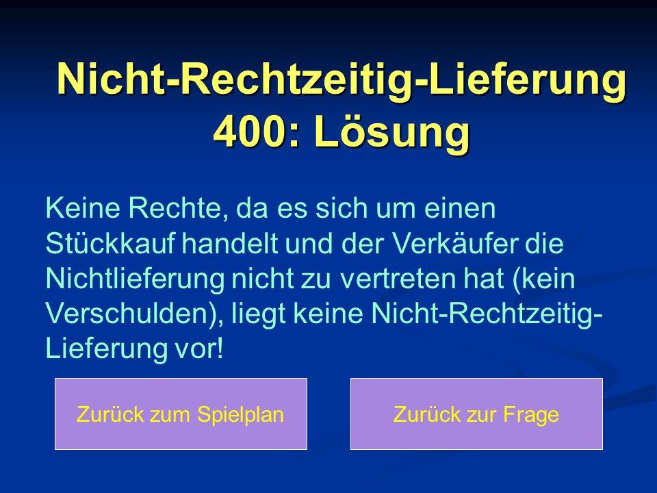 Nicht-Rechtzeitig-Lieferung 400: Lösung