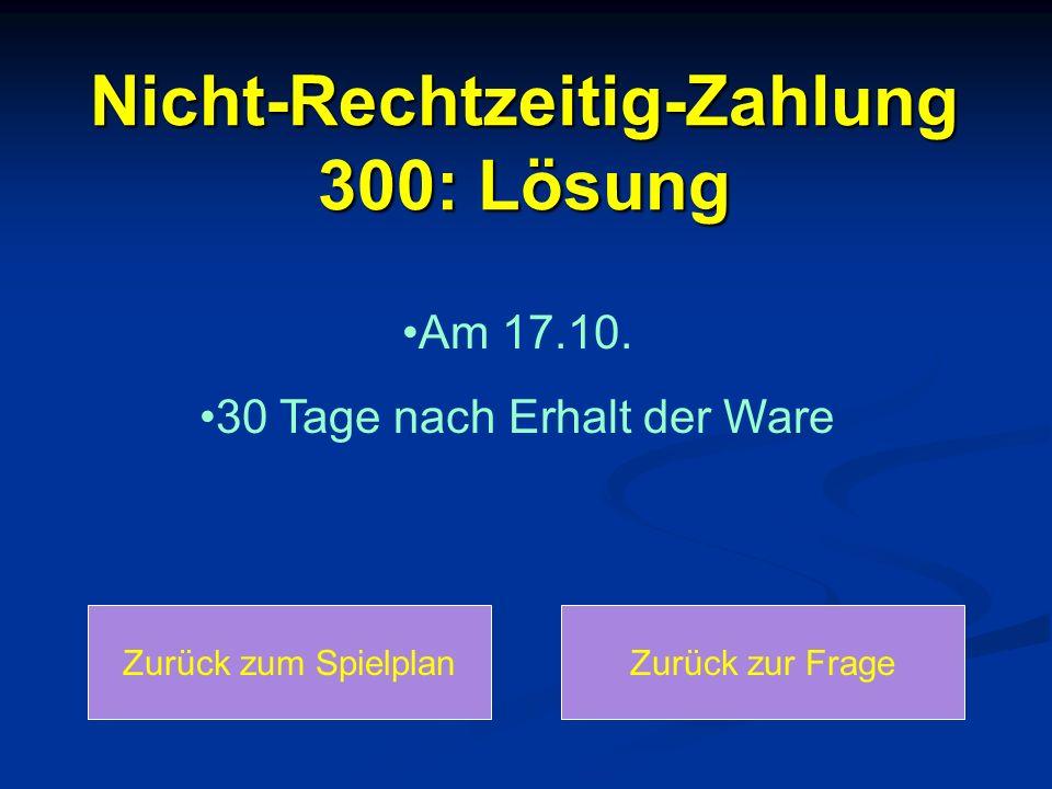 Nicht-Rechtzeitig-Zahlung 300: Lösung