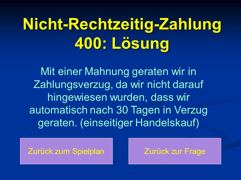 Nicht-Rechtzeitig-Zahlung 400: Lösung