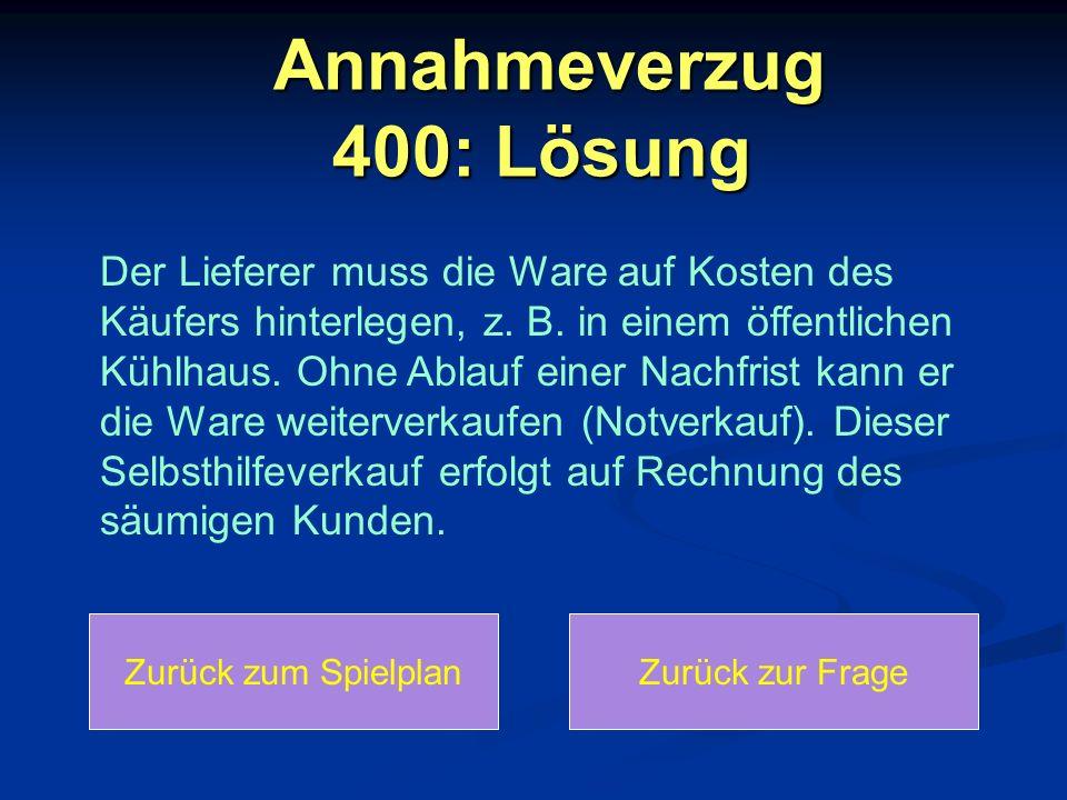 Annahmeverzug 400: Lösung