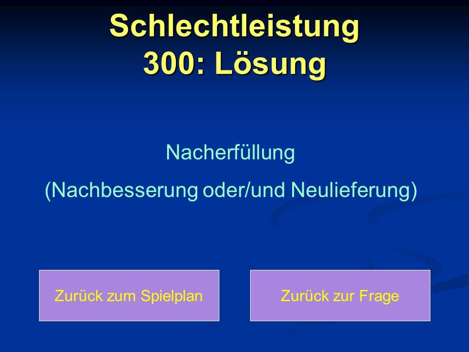 Schlechtleistung 300: Lösung