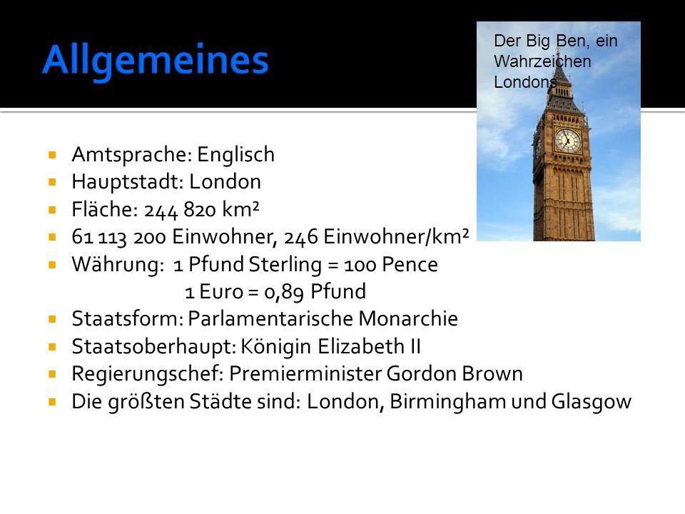 Allgemeines Amtsprache: Englisch Hauptstadt: London