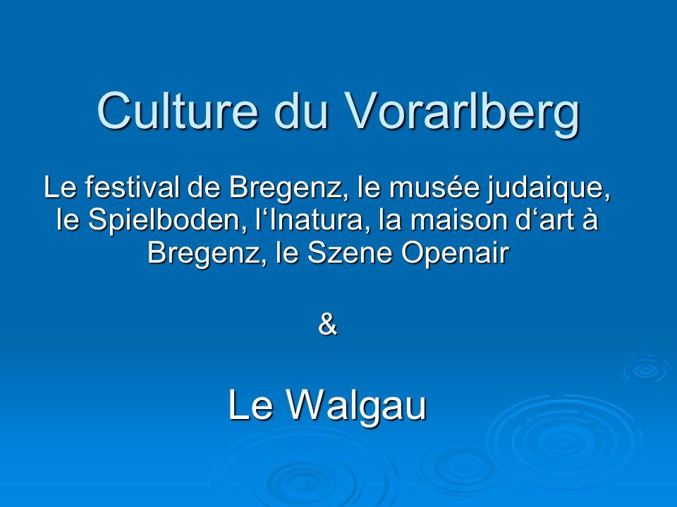 Culture du Vorarlberg Le Walgau