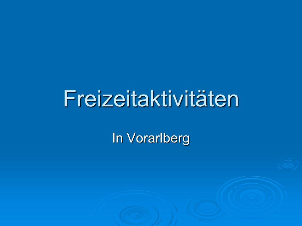 Freizeitaktivitäten In Vorarlberg