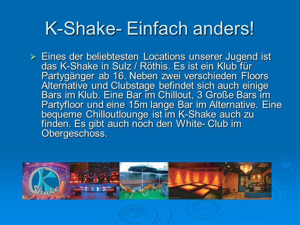 K-Shake- Einfach anders!