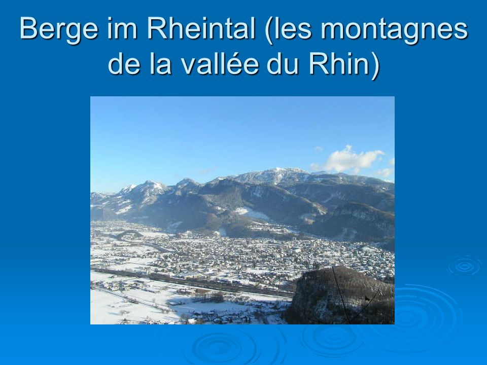 Berge im Rheintal (les montagnes de la vallée du Rhin)