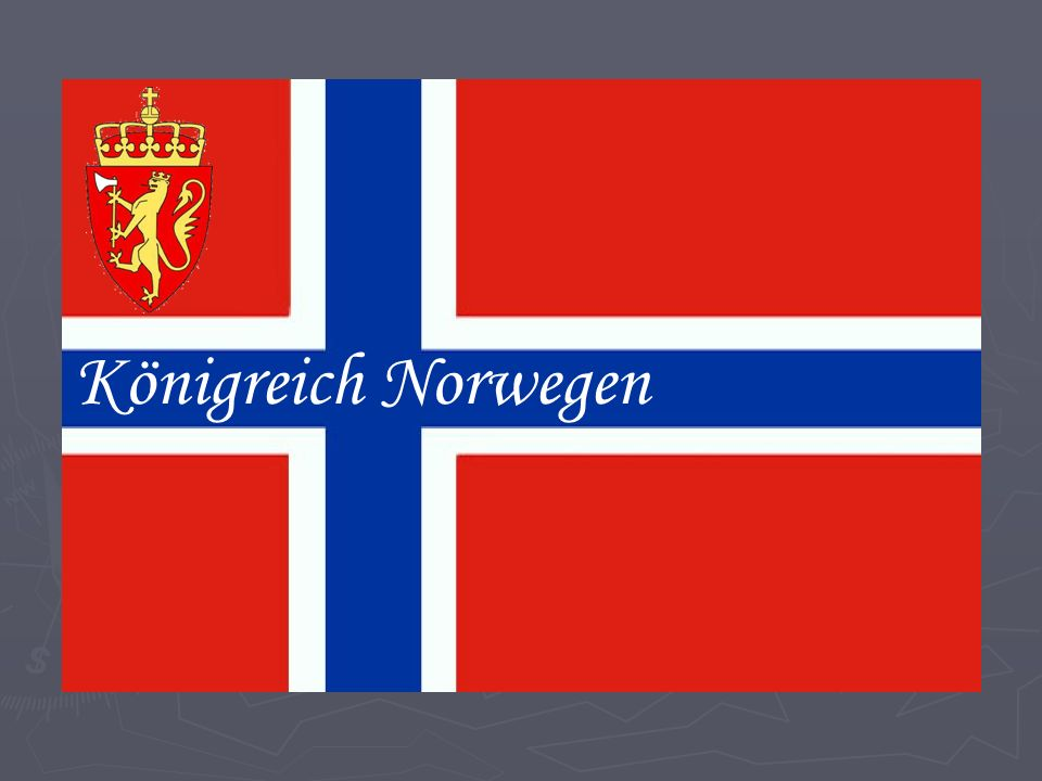 Königreich Norwegen