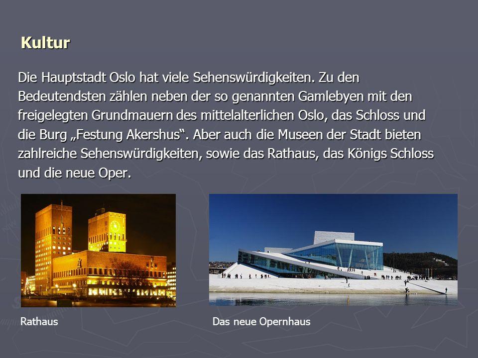 Kultur Die Hauptstadt Oslo hat viele Sehenswürdigkeiten. Zu den