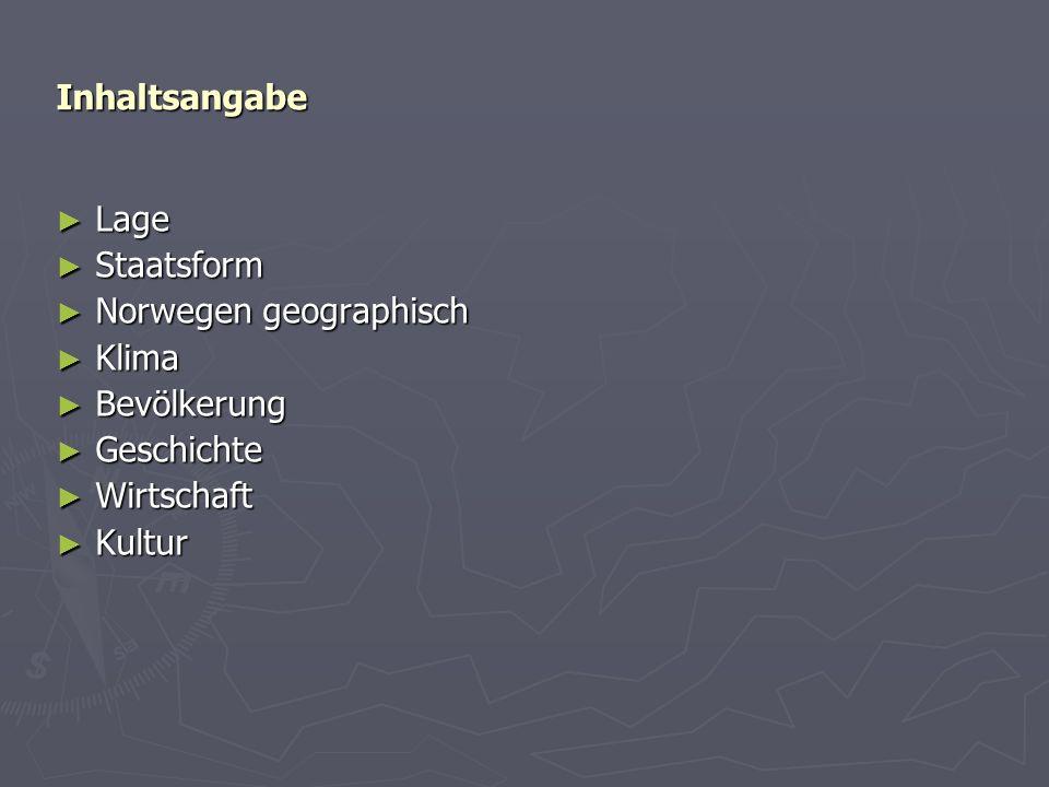 Inhaltsangabe Lage Staatsform Norwegen geographisch Klima Bevölkerung Geschichte Wirtschaft Kultur