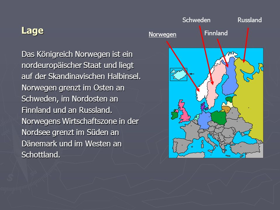 Lage Das Königreich Norwegen ist ein nordeuropäischer Staat und liegt