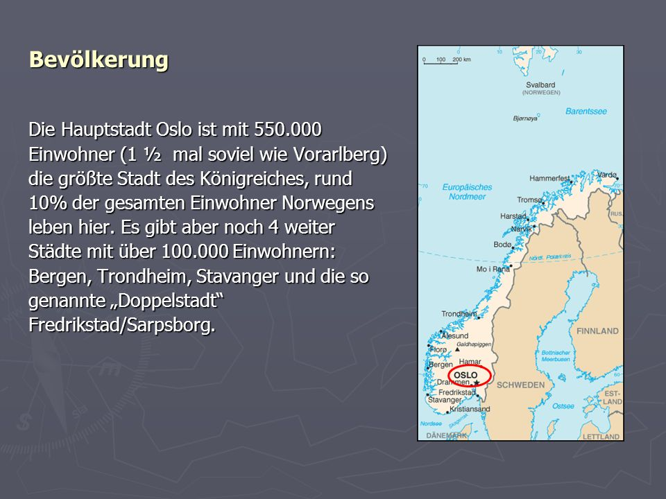 Bevölkerung Die Hauptstadt Oslo ist mit 550.000