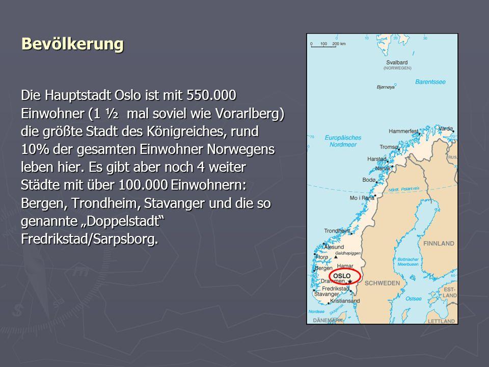 Bevölkerung Die Hauptstadt Oslo ist mit 550.000