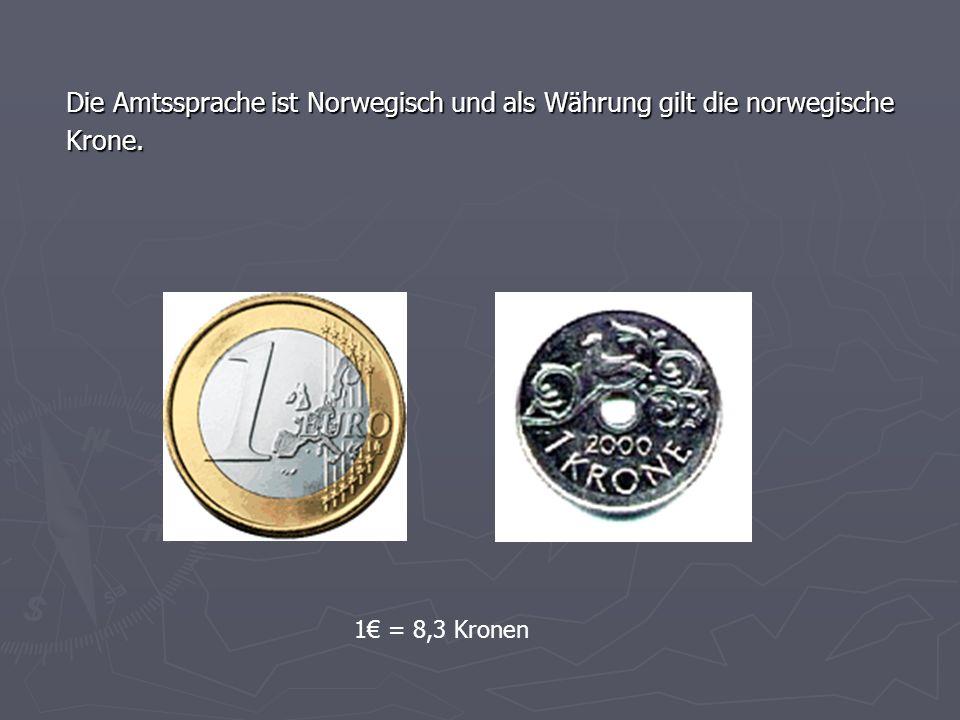 Die Amtssprache ist Norwegisch und als Währung gilt die norwegische