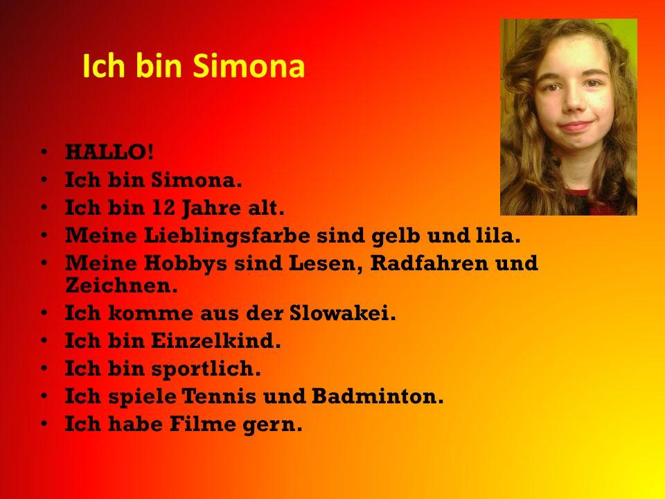 Ich bin Simona HALLO! Ich bin Simona. Ich bin 12 Jahre alt.