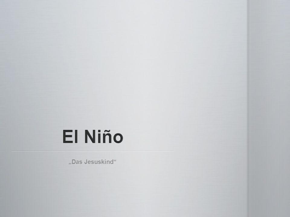 """El Niño """"Das Jesuskind"""