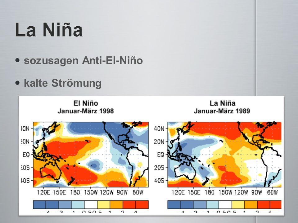 La Niña sozusagen Anti-El-Niño kalte Strömung