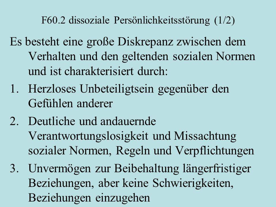 F60.2 dissoziale Persönlichkeitsstörung (1/2)