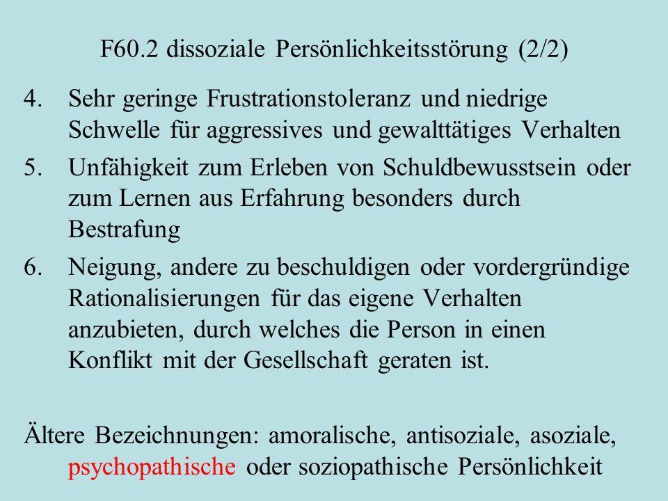 F60.2 dissoziale Persönlichkeitsstörung (2/2)