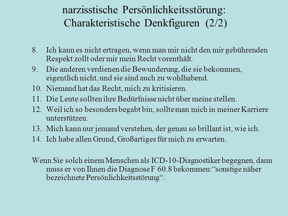 narzisstische Persönlichkeitsstörung: Charakteristische Denkfiguren (2/2)