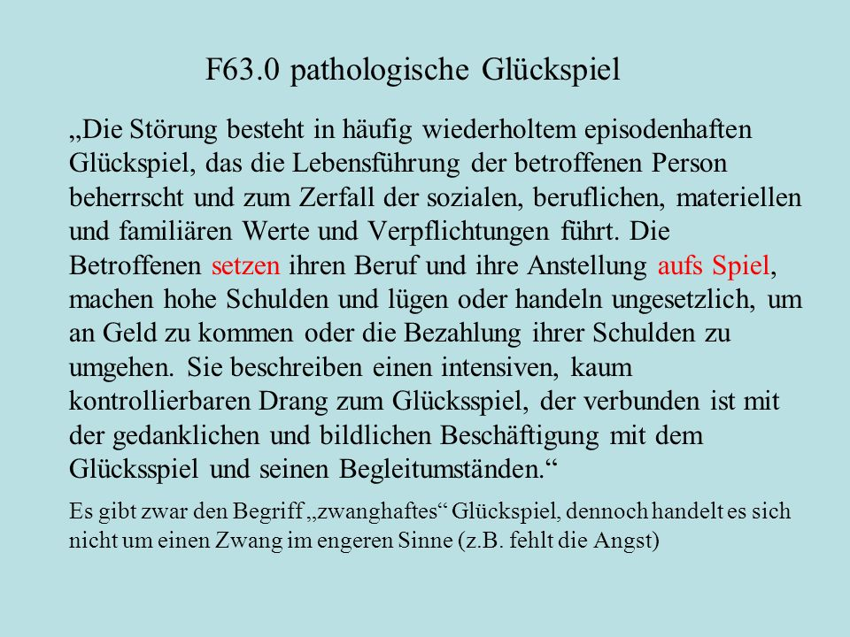 F63.0 pathologische Glückspiel