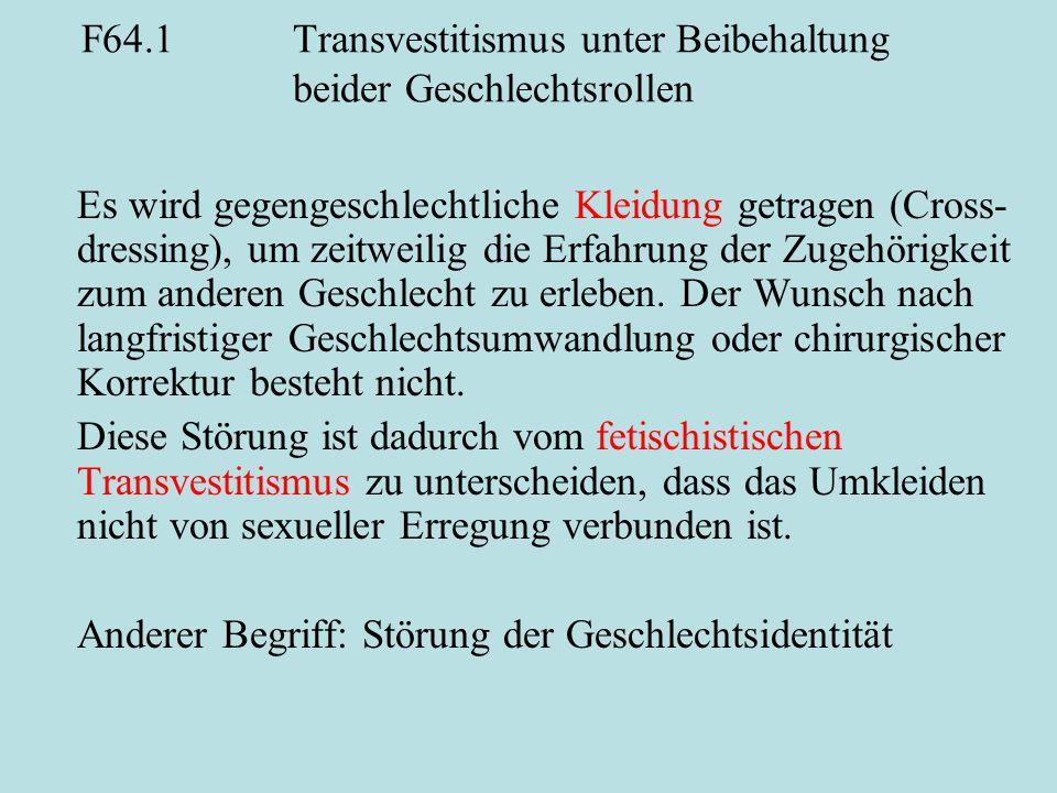 F64.1 Transvestitismus unter Beibehaltung beider Geschlechtsrollen