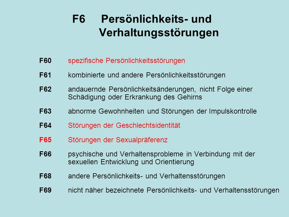 F6 Persönlichkeits- und Verhaltungsstörungen