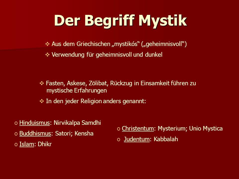 """Der Begriff Mystik Aus dem Griechischen """"mystikós (""""geheimnisvoll )"""