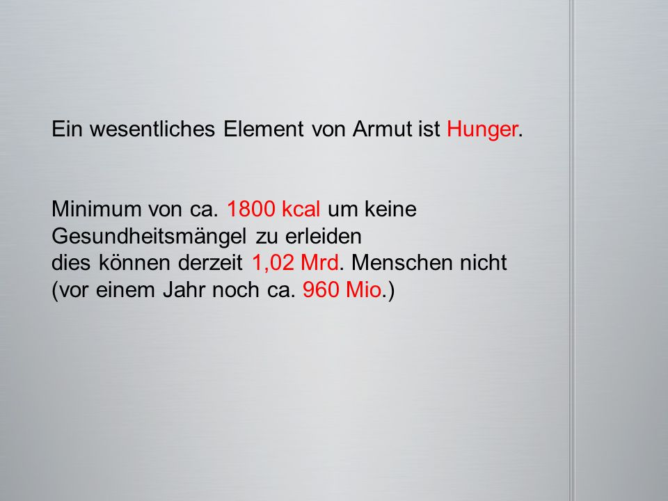 Ein wesentliches Element von Armut ist Hunger.