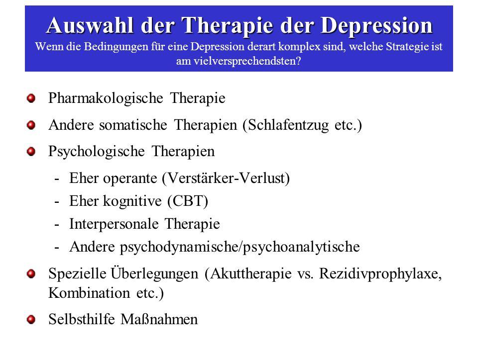 Auswahl der Therapie der Depression Wenn die Bedingungen für eine Depression derart komplex sind, welche Strategie ist am vielversprechendsten