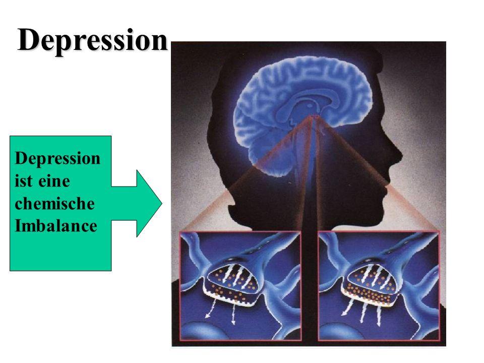 Depression Depression ist eine chemische Imbalance