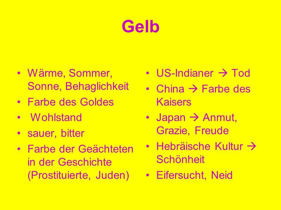 Gelb Wärme, Sommer, Sonne, Behaglichkeit Farbe des Goldes Wohlstand