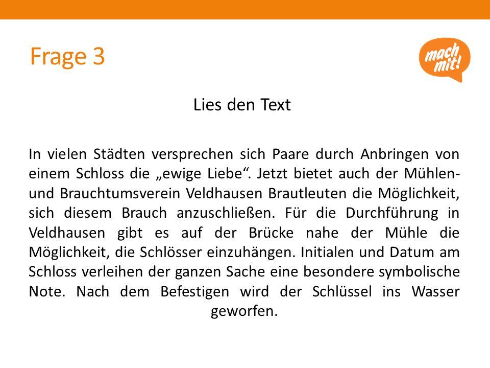 Frage 3 Lies den Text.