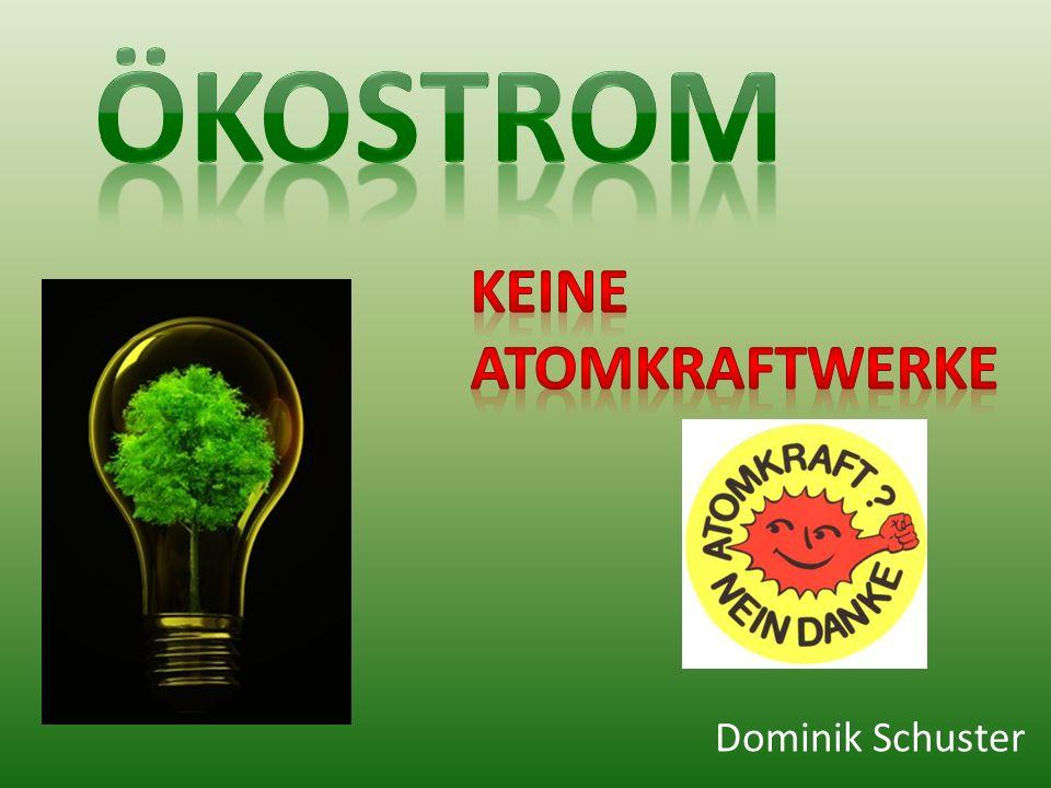Ökostrom Keine Atomkraftwerke Dominik Schuster