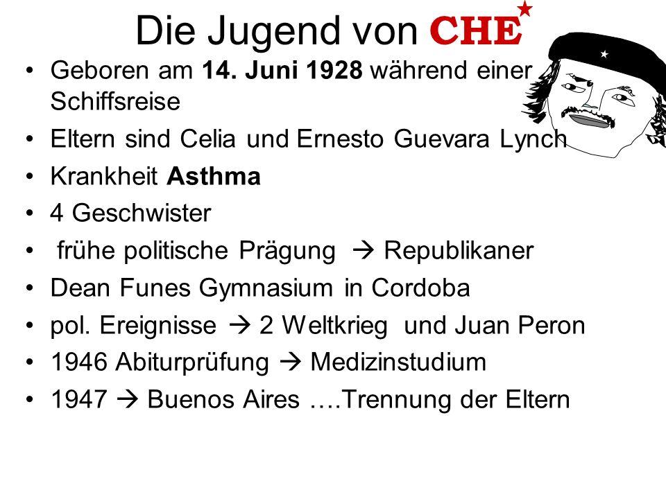 Die Jugend von CHE Geboren am 14. Juni 1928 während einer Schiffsreise
