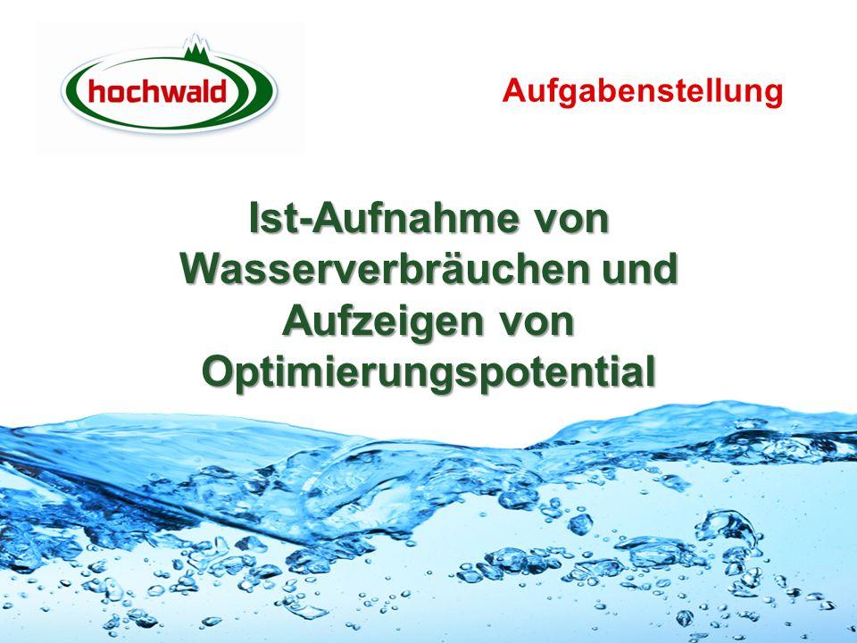 Aufgabenstellung Ist-Aufnahme von Wasserverbräuchen und Aufzeigen von Optimierungspotential