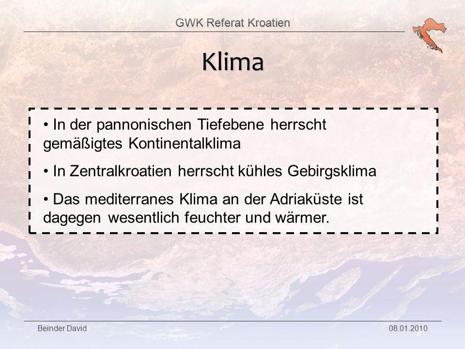 Klima In der pannonischen Tiefebene herrscht gemäßigtes Kontinentalklima. In Zentralkroatien herrscht kühles Gebirgsklima.
