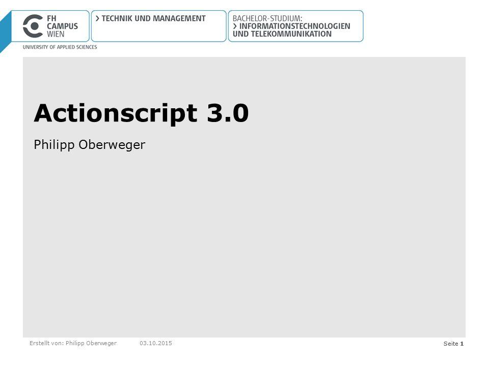 Actionscript 3.0 Philipp Oberweger Erstellt von: Philipp Oberweger