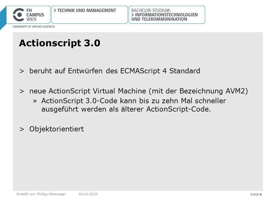 Actionscript 3.0 beruht auf Entwürfen des ECMAScript 4 Standard
