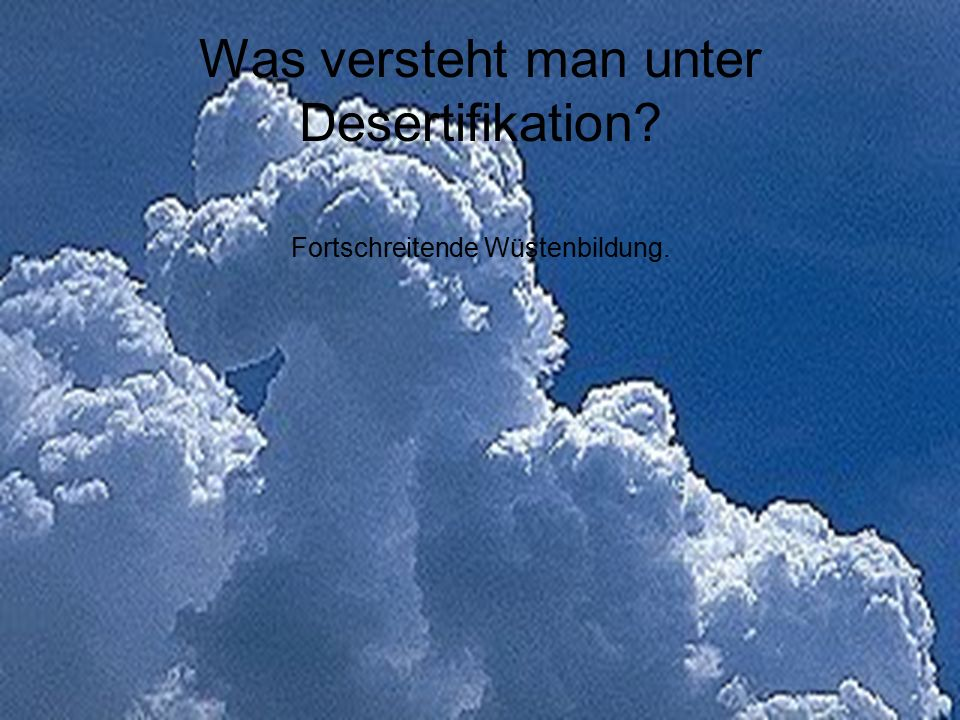 Was versteht man unter Desertifikation