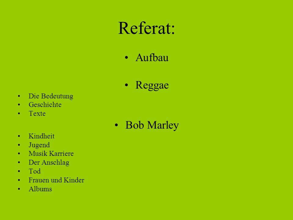 Referat: Aufbau Reggae Bob Marley Die Bedeutung Geschichte Texte
