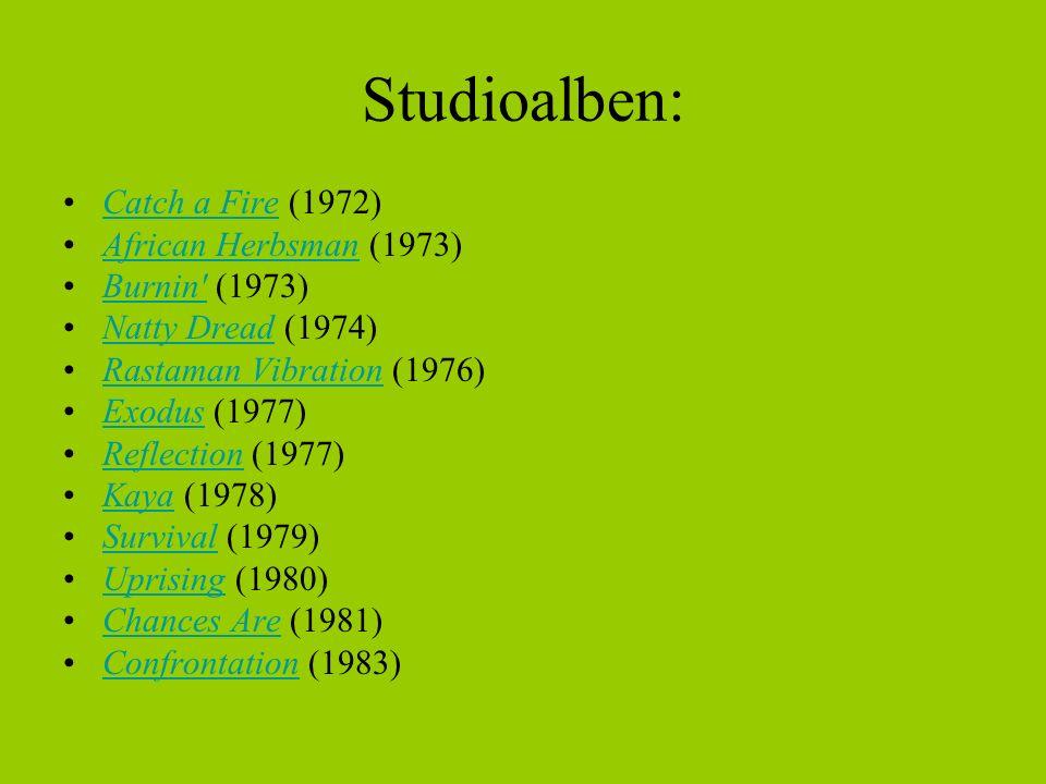 Studioalben: Catch a Fire (1972) African Herbsman (1973)