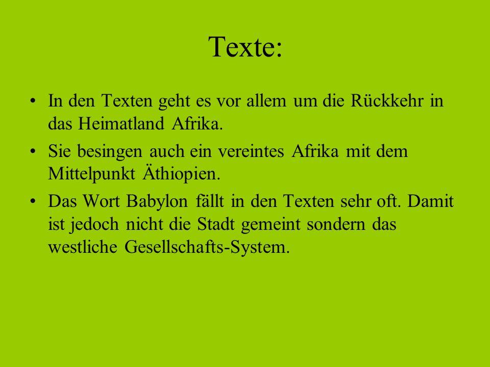 Texte: In den Texten geht es vor allem um die Rückkehr in das Heimatland Afrika.