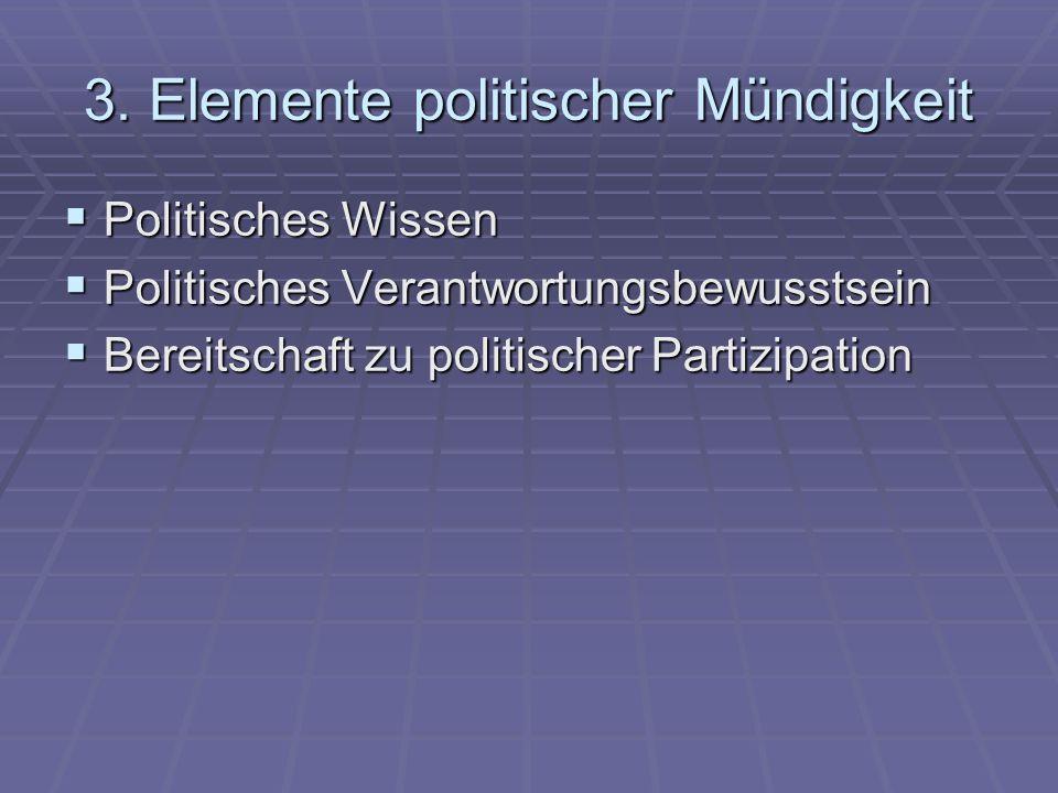 3. Elemente politischer Mündigkeit