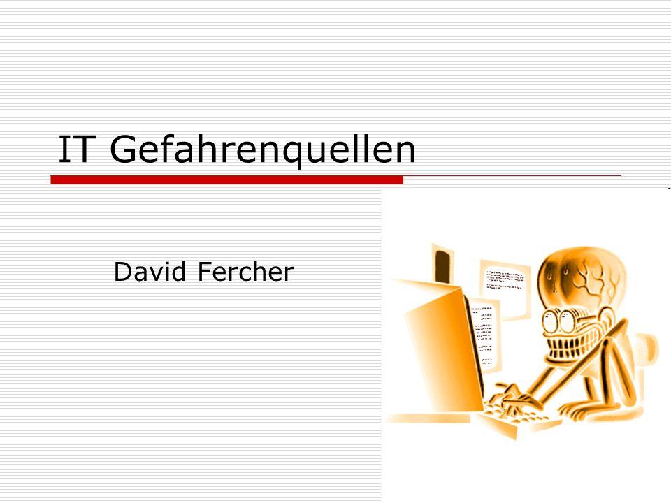 IT Gefahrenquellen David Fercher