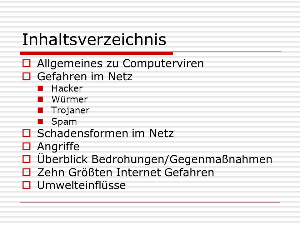 Inhaltsverzeichnis Allgemeines zu Computerviren Gefahren im Netz
