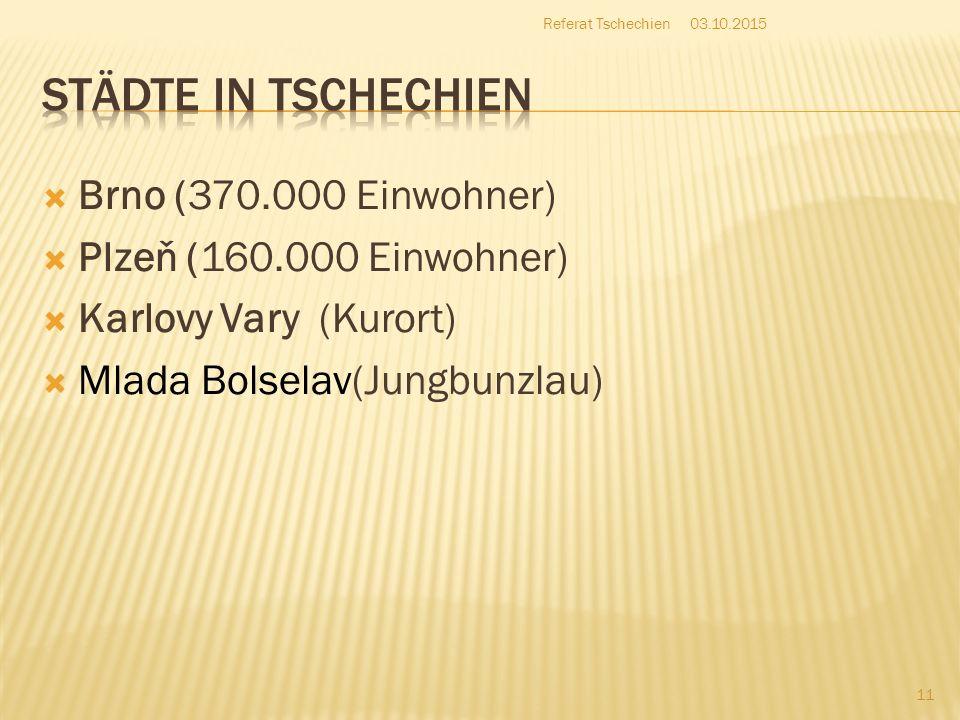 Städte in Tschechien Brno (370.000 Einwohner)