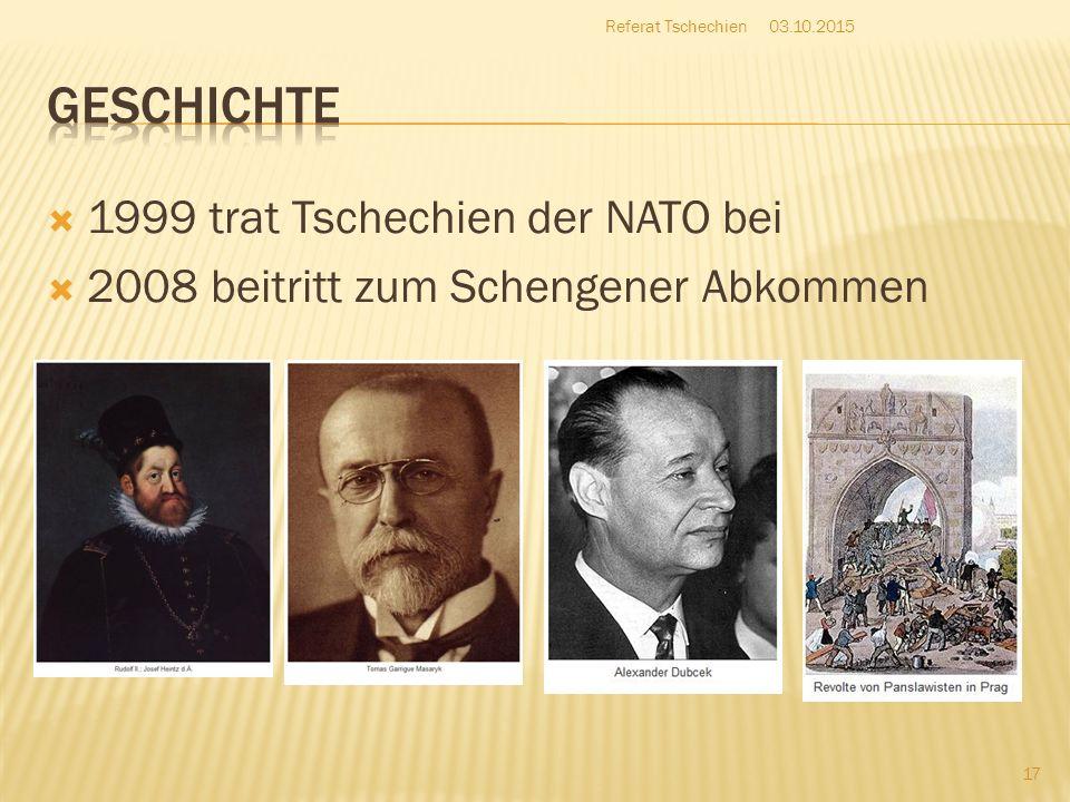 GESCHICHTE 1999 trat Tschechien der NATO bei