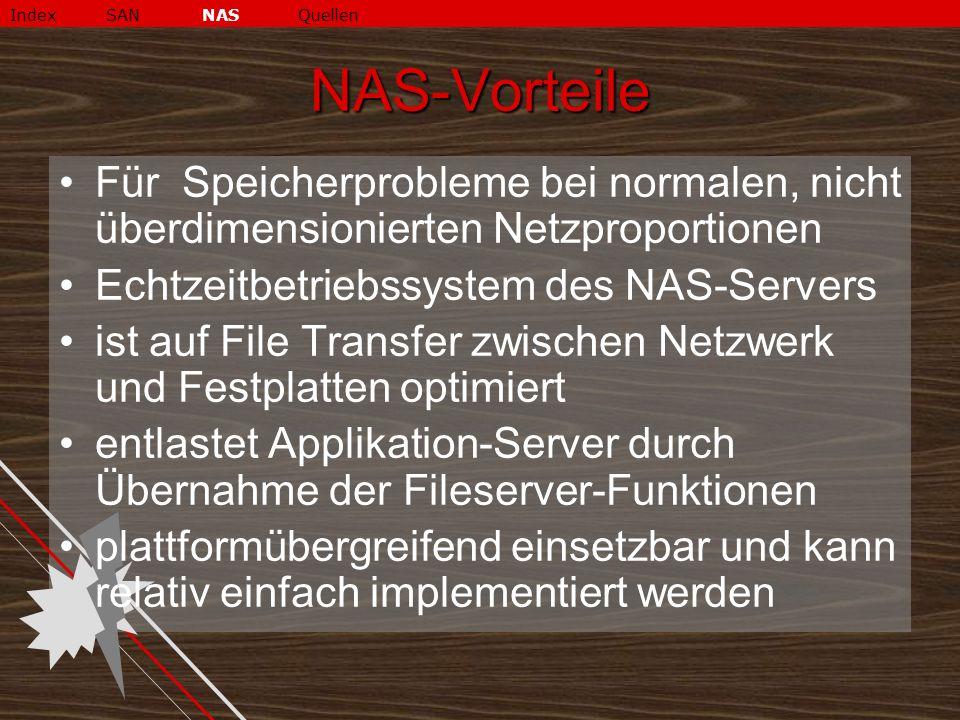 Index SAN NAS Quellen NAS-Vorteile. Für Speicherprobleme bei normalen, nicht überdimensionierten Netzproportionen.