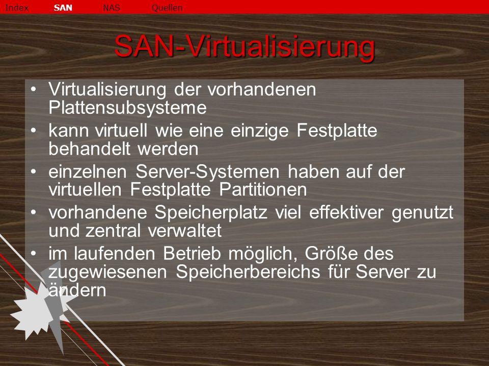 SAN-Virtualisierung Virtualisierung der vorhandenen Plattensubsysteme